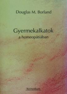 Könyv Douglas M Borland Gyermekalkatok a homeopátiában